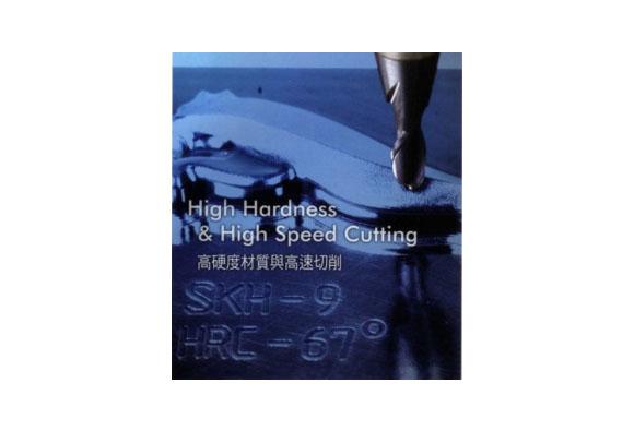 High Hardness & High Speed Cutting